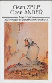 Geen Zelf Geen Ander praktische aanwijzingen bij boeddhistische meditatie , A. Khema