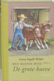 Het kleine huis 4 - De grote hoeve ,  Laura Ingalls Wilder
