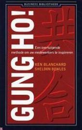 Gung Ho! een overtuigende methode om uw medewerkers te inspireren , Kenneth Blanchard