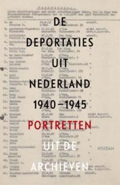 De deportaties uit Nederland 1940-1945 Portretten uit de archieven , Guus Luijters