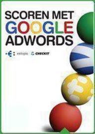 Scoren met Google AdWords , Paul Aelen