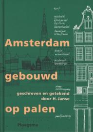 Amsterdam gebouwd op palen ,  Herman Janse