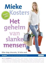 Het geheim van slanke mensen elke dag chocolade, 12 kilo eraf , Mieke Kosters