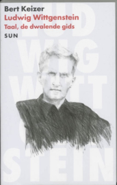 Filosofische diagnosen - Ludwig Wittgenstein taal, de dwalende gids ,B. Keizer Serie: Filosofische diagnosen