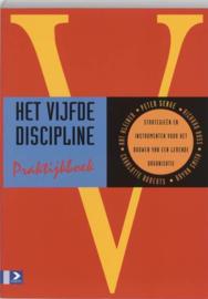 Het vijfde discipline praktijkboek strategieen en instrumenten voor het bouwen van een lerende organisatie , P.M. Senge