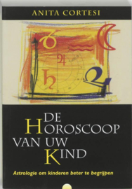 De horoscoop van uw kind astrologie om kinderen beter te begrijpen , A. Cortesi