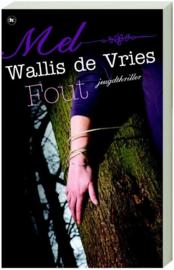 Fout , Mel Wallis de Vries