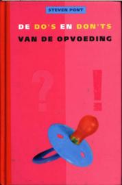 De Do'S En Don'Ts Van De Opvoeding , Steven Pont