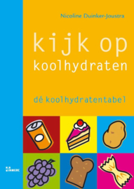 Kijk Op Koolhydraten Dé Koolhydratentabel , Nicoline Duinker-Joustra