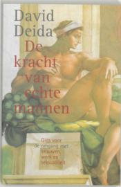 De kracht van echte mannen gids voor de omgang met vrouwen, werk en seksualiteit , David Deida
