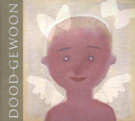 Doodgewoon , Bette Westera