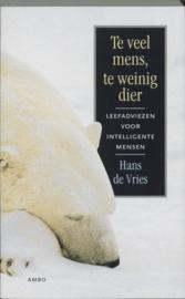 Te veel mens, te weinig dier Leefadviezen voor intelligente mensen , Hans de Vries