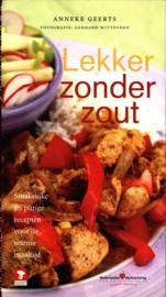 Lekker Zonder Zout smakelijke en pittige recepten voor elk moment van de dag ,  Anneke Geerts
