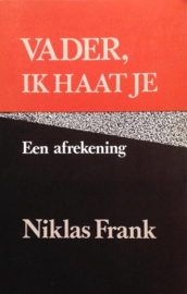 Vader, ik haat je een afrekening ,  Niklas Frank