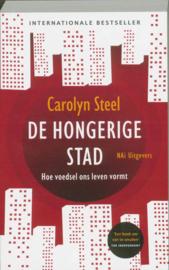De hongerige stad hoe voedsel ons leven vormt ,  Carolyn Steel