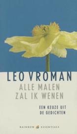 Alle Malen Zal Ik Wenen een keuze uit de gedichten , Leo Vroman Serie: Rainbow essentials