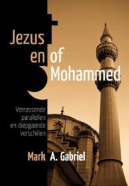 Jezus En Of Mohammed Verrassende Parallellen En Diepgaande Verschillen , M.A. Gabriel