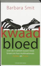 Kwaad Bloed over de rivaliteit tussen twee broers en hun multinationals Adidas en Puma , Barbara Smit