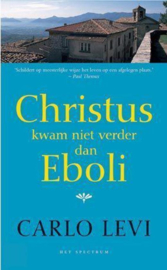 Christus Kwam Niet Verder Dan Eboli ,  Carlo Levi