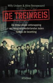 De treinreis De miraculeuze ontsnapping van Hongaars-Nederlandse Joden tijdens de bezetting , Willy Lindwer