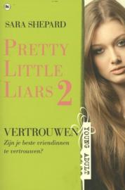 Pretty little liars 2 - Vertrouwen zijn je beste vriendinnen te vertrouwen? , Sara Shepard Serie: Pretty Little Liars