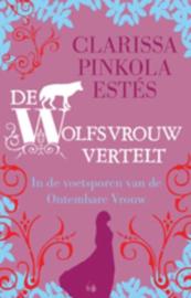 De wolfsvrouw vertelt in de voetsporen van de ontembare vrouw , Clarissa Pinkola Estes