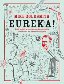 Eureka! duik in het leven van de beroemdste uitvinders en wetenschappers , Mike Goldsmith