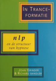 In Trance-formatie neuro-linguistisch programmeren en de structuur van hypnose , John Grinder & Richard Bandler