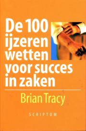 De 100 Ijzeren Wetten Voor Succes In Zaken , Brian Tracy