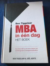 Ben Tiggelaar MBA in een dag - het boek een frisse blik op de beste ideeen van de belangrijkste managementdenkers , Ben Tiggelaar
