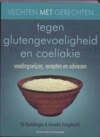 Vechten met gerechten tegen glutengevoeligheid en coeliakie voedingswijzer, recepten en adviezen , T. Koolsbergen + Janneke Vreugdenhil  Serie: Vechten met gerechten