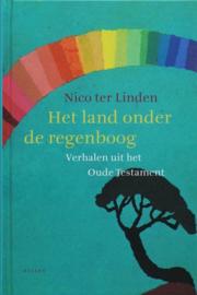 Het land onder de regenboog verhalen uit het Oude Testament , Nico ter Linden