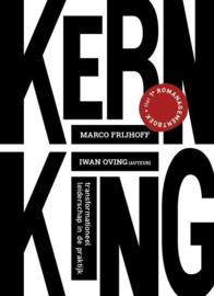 Kern = king Transformationeel leiderschap in de praktijk , Marco Frijhoff