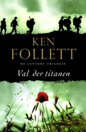 The Century Trilogie 1 - Val der titanen deel 1 van de century-trilogie , Ken Follett Serie: Century
