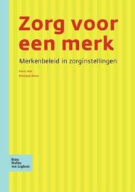 Zorg voor een merk merkenbeleid in zorginstellingen ,  F. Vels