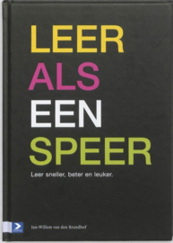 Leer als een speer leer sneller,beter en leuker. ,  Jan-Willem van den Brandhof