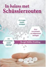 In balans met Schüsslerzouten alledaagse kwalen verhelpen, meer levenskracht en zelfgenezend vermogen, alle 27 Schusslerzouten , Margit Müller-Frahling