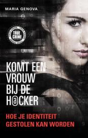 True Crime - Komt een vrouw bij de hacker hoe je identiteit gestolen kan worden , Maria Genova