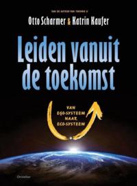 Leiden vanuit de toekomst van ego-systeem naar eco-systeem , Otto Scharmer