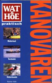 Kanovaren Wat & Hoe praktisch Auteur: Rainer Höh
