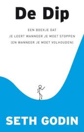 De Dip Een boekje dat je leert wanneer je moet stoppen ( en wanneer je moet volhouden) , Seth Godin