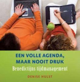 Een volle agenda, maar nooit druk Benedictijns tijdmanagement , Denise Hulst