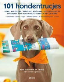 101 Hondentrucjes leuke, makkelijke, grappige, moeilijke, spectaculaire en spannende stap-voor-stapactiviteiten met uw hond , Kyra Sundance