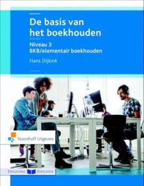 De basis van het boekhouden niveau 3 Basiskennis/elementair ,  Hans Dijkink
