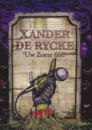 Uw Zoete 666 , Xander de Rycke