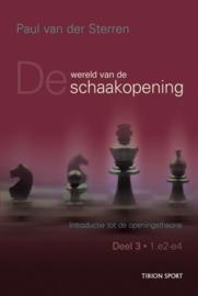 Wereld van de schaakopening 3 introductie tot de openingstheorie, 1.e2-e4 , Paul van der Sterren