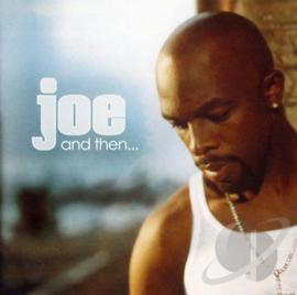 And Then.... , Joe