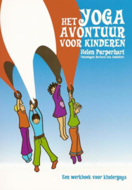 Het yoga-avontuur voor kinderen een werkboek voor kinderyoga , Helen Purperhart