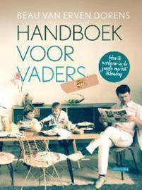 Handboek voor vaders Hoe te overleven in de jungle van het vaderschap , Beau van Erven Dorens