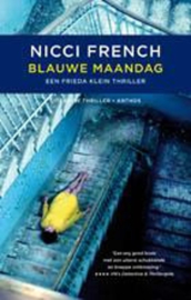 Frieda Klein 1 - Blauwe maandag Een Frieda Klein thriller / Bekroond met 4 sterren in de Vrij Nederland thrillergids 2011 ,  Nicci French